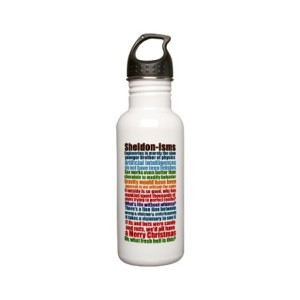 Sheldon-isms water bottle from cafepress